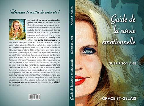 Guide de la survie émotionnelle: Guérir son âme par  Grace St-Gelais