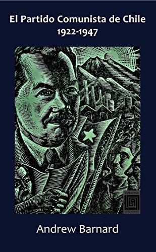 PDF Descargar El Partido Comunista de Chile, 1922-1947