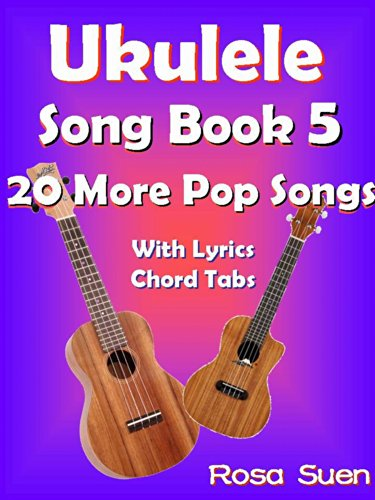 Ukulele Song Book 5 20 More Popular Songs With Lyrics And Chord