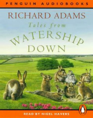 Tales from Watership Down: Contains the Sense of Smell, the Rabbit's Ghost Story, Speedwell's Story, Story of the Great Marsh, Story of Terrible ... Campion: Unabridged (Penguin Audiobooks)