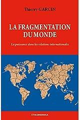 La Fragmentation du monde : La puissance dans les relations internationales Broché