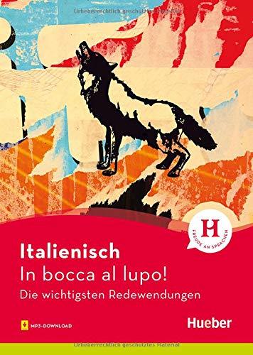 Italienisch – In bocca al lupo!: Die wichtigsten Redewendungen / Buch mit Audios online