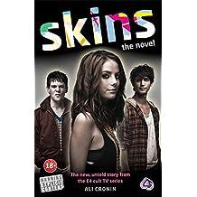 Skins: The Novel by Ali Cronin (2010-01-07)