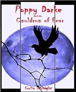 Poppy Darke & the Cauldron of Fear by [Wraight, Colin]
