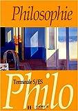 Philosophie, terminale ES et S (Livre de l'élève)