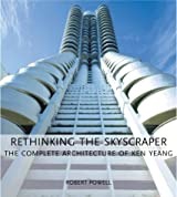 Rethinking the Skyscraper: The Complete Architecture of Ken Yeang