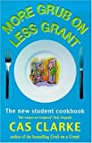 More Grub on Less Grant: The New Student Cookbook