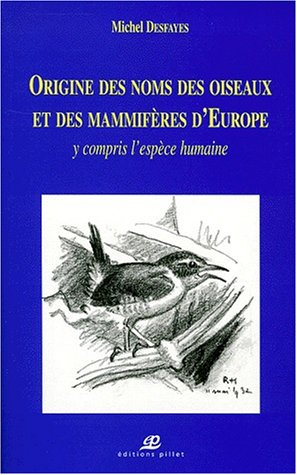 Origine des noms des oiseaux et des mammifères d'Europe y compris l'espèce humaine