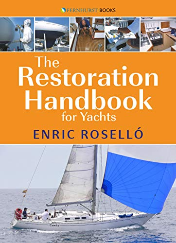 The Restoration Handbook for Yachts: The Essential Guide to Fibreglass  Yacht Restoration & Repair