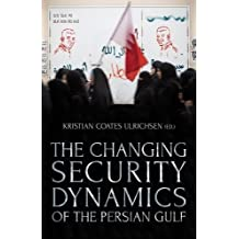Changing Security Dynamics of the Persian Gulf