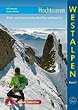 Hochtouren Westalpen Band 2: 80 Fels- und Eistouren zwischen Mont Blanc und Monte Viso (Rother Selection)