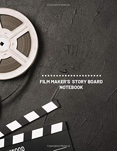 Film Maker's Story Board Notebook: Clapperboard and Frame Sketchbook Log Book Guide Template Panel Pages Book and 4 Frames Per Page For Movie Making ... Pages (Film Writing & Sketching Log, Band 26) -