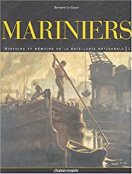 Mariniers : Tome 1, Histoire et mémoire de la batellerie artisanale