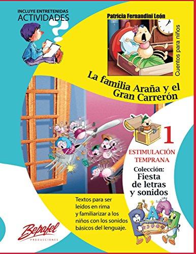 La familia Araña y el Gran Carrerón-LIBRO INFANTIL: Estimulación Temprana (Fiesta de letras y sonidos nº 1) por Patricia León