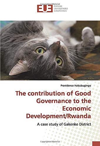 The contribution of Good Governance to the Economic Development/Rwanda: A case study of Gakenke District