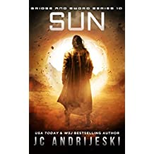 Sun: Bridge & Sword: The Final War (Bridge & Sword Series Book 10)
