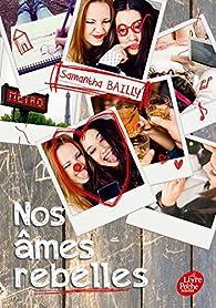 Nos âmes jumelles, tome 2 : Nos âmes rebelles par Samantha Bailly