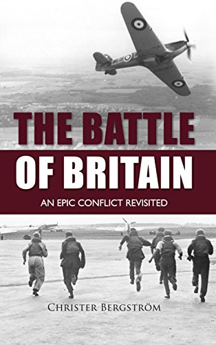 Battle of Britain: An Epic Conflict Revisited (English Edition) por Christer Bergström