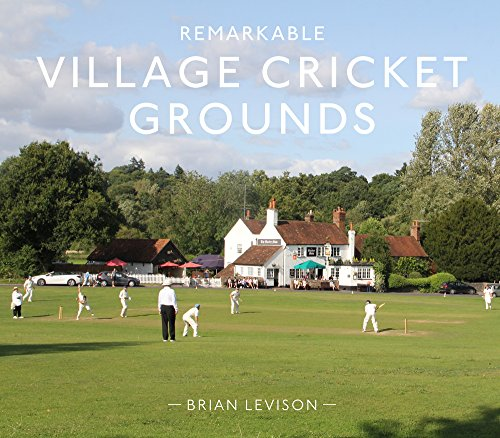 Remarkable Village Cricket Grounds (Remarkable Illustrated Sports) por Brian Levison
