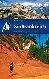 Südfrankreich: Reisehandbuch mit vielen praktischen Tipps. - Ralf Nestmeyer