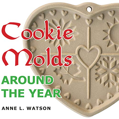 Cookie Molds Around the Year: An Almanac of Molds, Cookies, and Other Treats for Christmas, New Year's, Valentine's Day, Easter, Halloween, Thanksgiving, Other Holidays, and Every Season (Halloween Manualidades De)