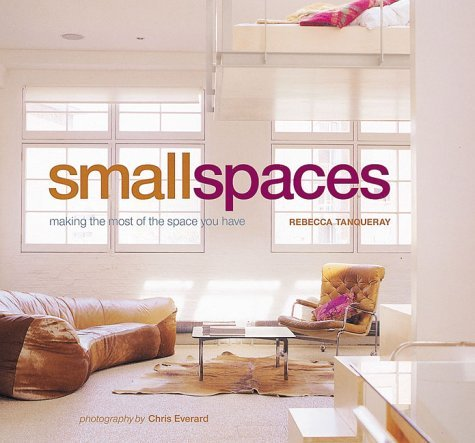 small-spaces-by-rebecca-tanqueray-2003-04-01