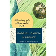The Story of a Shipwrecked Sailor by Gabriel Garcia Marquez (1989-03-13)