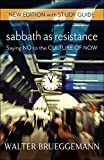 Sabbath as Resistance, New Edition with Study Guide: Saying No to the Culture of Now