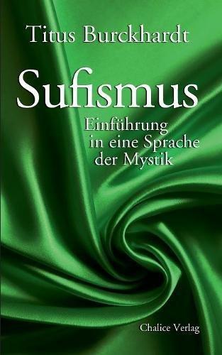 Sufismus: Einführung in eine Sprache der Mystik