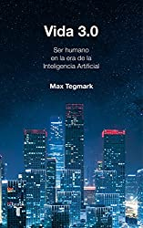 Vida 3.0/Life 3.0: Being Human in the Age of Artificial Intelligence (Historia, Band 709007)