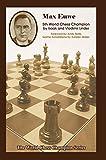 Max Euwe: Fifth World Chess Champion (World Chess Champion Series)
