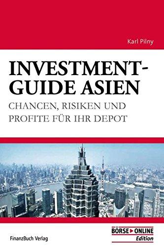 Investment-Guide Asien: Chancen, Risiken und Profite für Ihr Depot