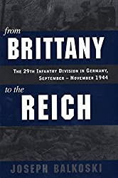 From Brittany to the Reich: The 29th Infantry Division in Germany, September-November 1944