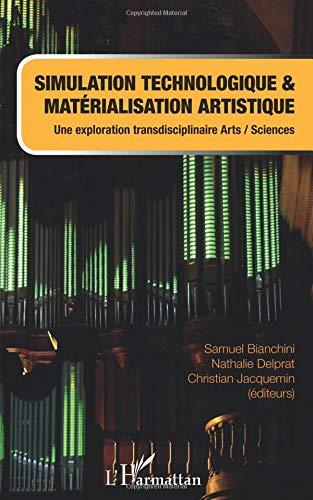 Simulation Technologique et Materialisation Artistique une Exploration Transdisciplinaire Arts Scien