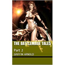 The Battlemage Tales: Part 2