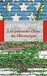 Les poissons-chats du Mississippi: Se perdre et se retrouver dans le delta par Grant