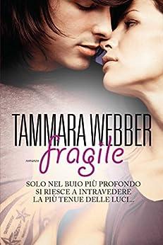 Fragile (Leggereditore) di [Webber, Tammara]