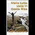 """Mollo tutto vado in Costa Rica: Dall'autore di """"COSTA RICA - Il Paese più felice del mondo"""""""