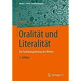 Oralität und Literalität: Die Technologisierung des Wortes (Medien • Kultur • Kommunikation)