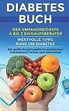 Diabetes Buch: Der umfangreichste A bis Z Einkaufsberater | Wertvolle Tipps rund um Diabetes | Die große Enzyklopädie im praktischen Taschenbuch Format zum mitnehmen | Version 2018/19 -