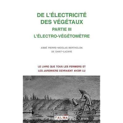 de L'Electricite Des Vegetaux - Partie III L'Electro-Vegetometre