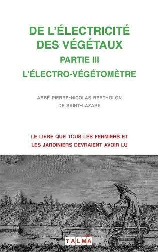 de L'Electricitee Des Vegetaux - Partie III L'Electro-Vegetometre