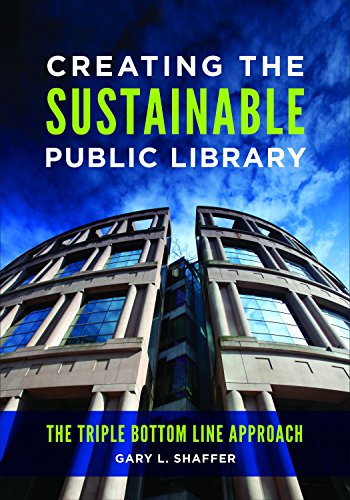 Epub Gratis Creating the Sustainable Public Library: The Triple Bottom Line Approach