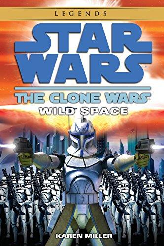 Wild Space: Star Wars Legends (the Clone Wars) (Star Wars: The Clone Wars) por Karen Miller