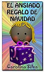 EL ANSIADO REGALO DE NAVIDAD: (cuento infantil ilustrado)
