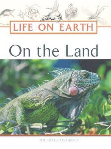 On the Land (Life on Earth Series)