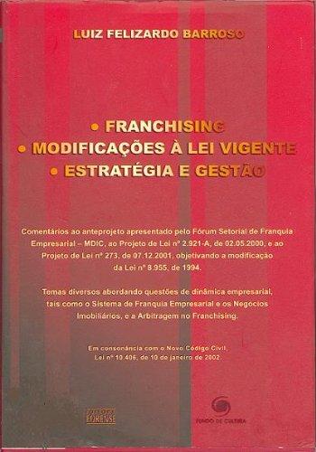 FRANCHISING MODIFICAÇÕES À LEI VIGENTE ESTRATÉGIA E GESTÃO (Portuguese Edition) por LUIZ FELIZARDO BARROSO