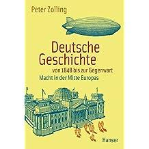 Deutsche Geschichte von 1848 bis zur Gegenwart: Macht in der Mitte Europas
