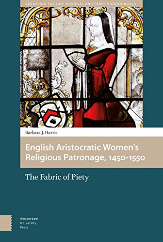 English Aristocratic Women and the Fabric of Piety, 1450-1550 (Gendering the Late Medieval and Early Modern World, Band 2)