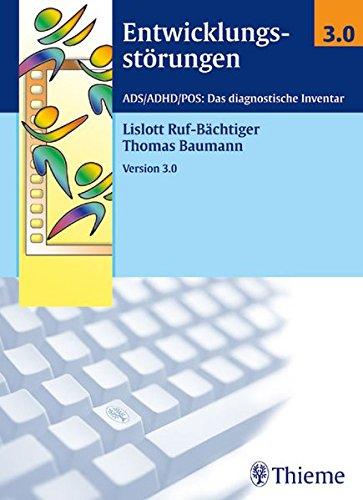 Entwicklungsstörungen 3.0. 2 CD-ROMs für Windows 95/98/2000/XP: Diagnosehilfe zur Beurteilung verhaltens- und / oder leistungsauffälliger Kinder im Vorschulalter. ADS/ADHD/POS: Das diagnostische Inventar